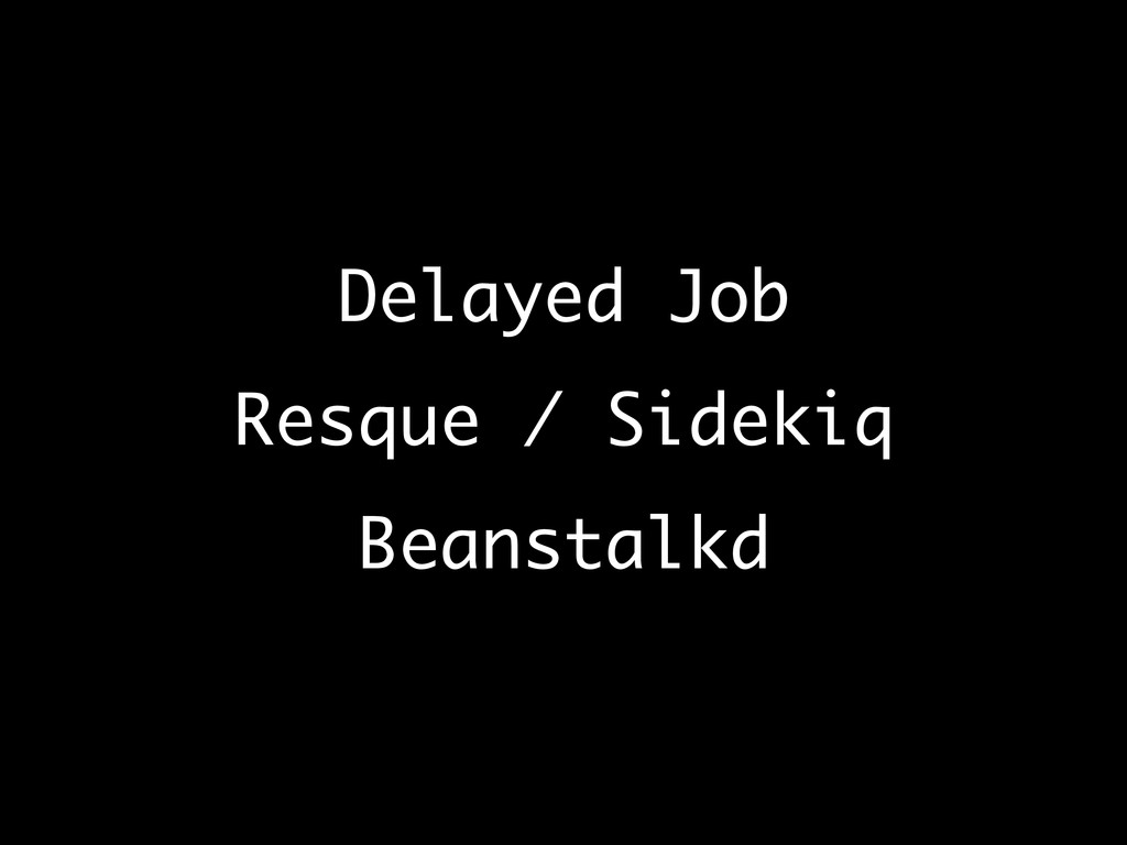 Delayed Job