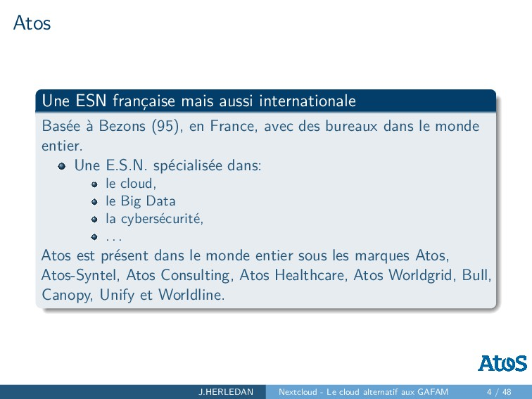 Atos Une ESN française mais aussi international...