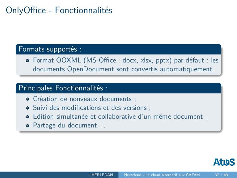 OnlyOffice - Fonctionnalités Formats supportés : ...