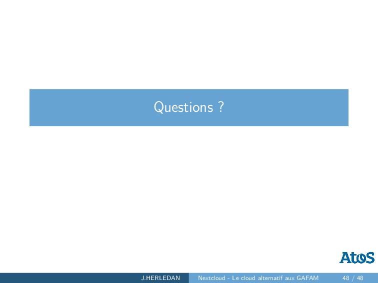 Questions ? J.HERLEDAN Nextcloud - Le cloud alt...