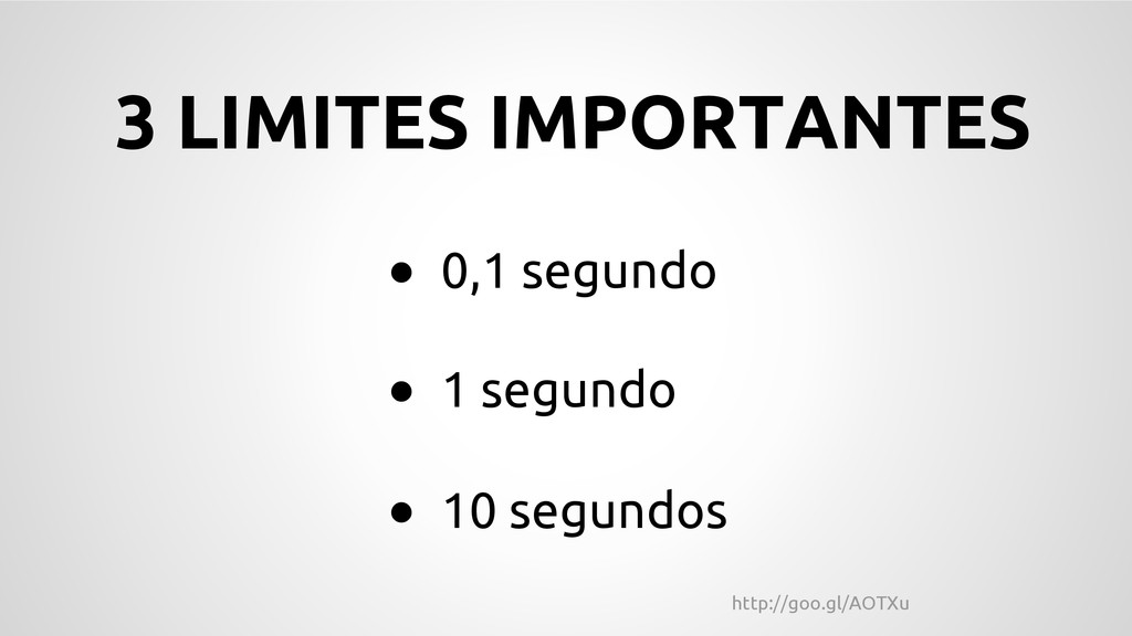 3 LIMITES IMPORTANTES ● 0,1 segundo ● 1 s...