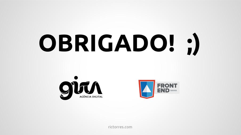 OBRIGADO! ;) rictorres.com