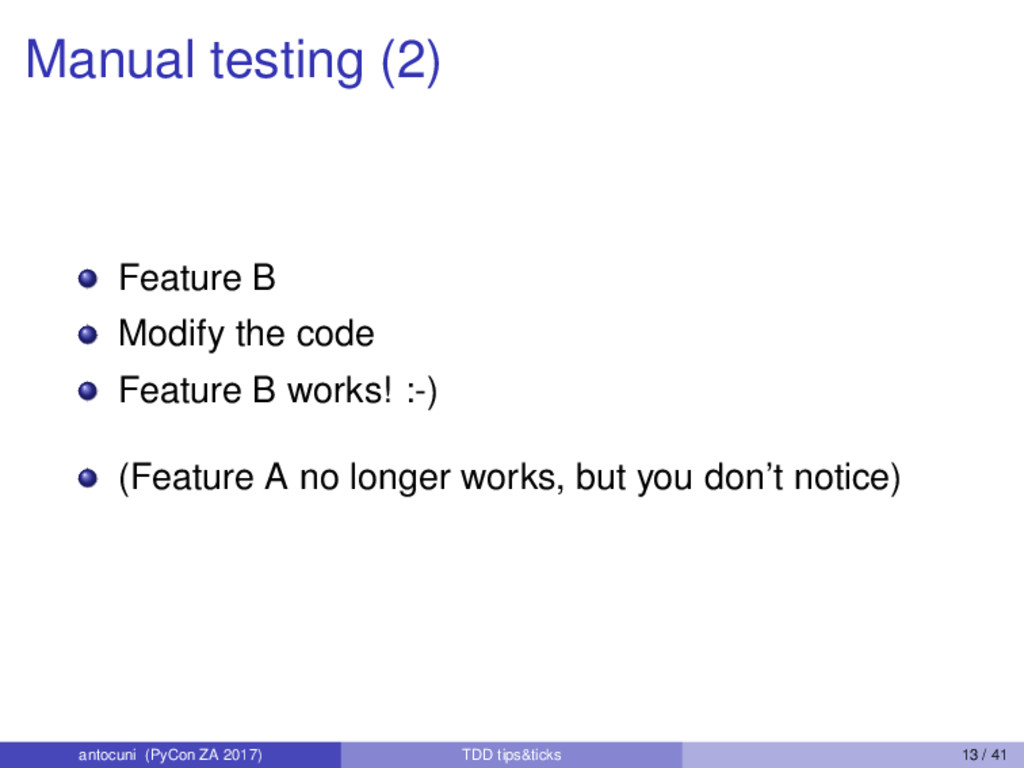 Manual testing (2) Feature B Modify the code Fe...