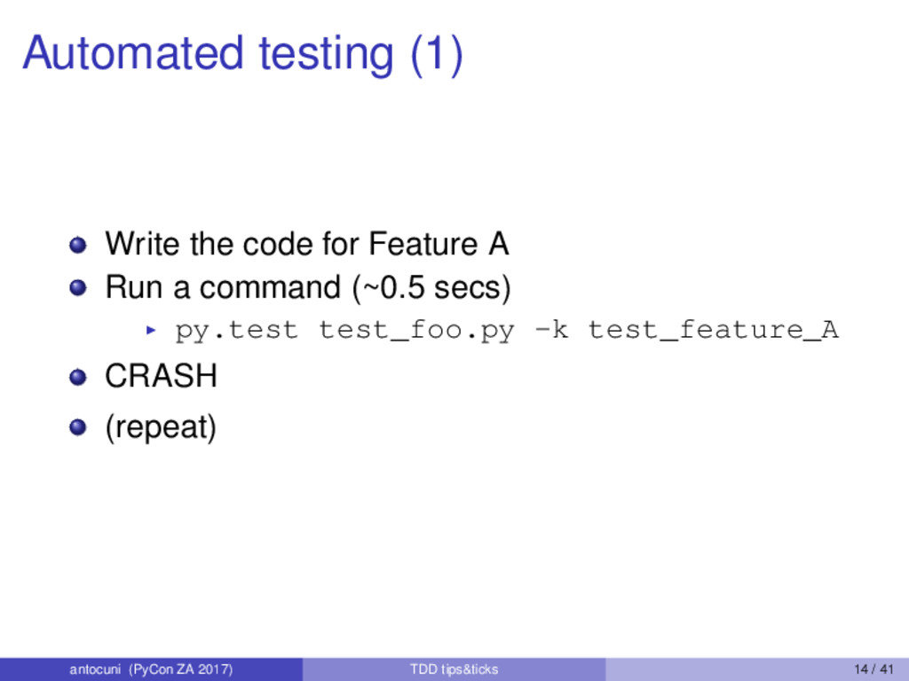Automated testing (1) Write the code for Featur...