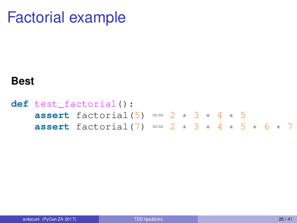 Factorial example Best def test_factorial(): as...