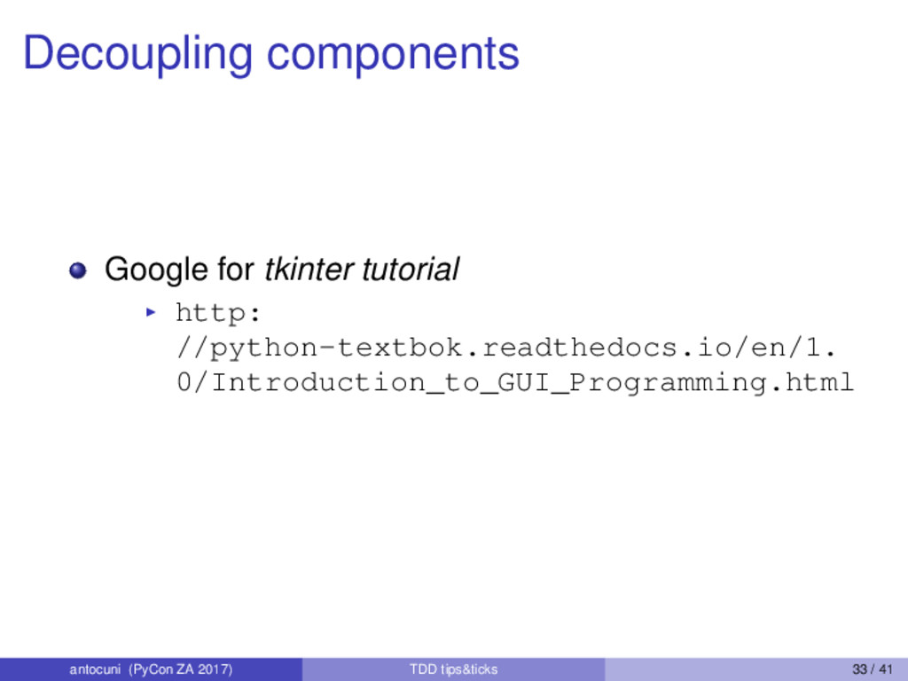 Decoupling components Google for tkinter tutori...