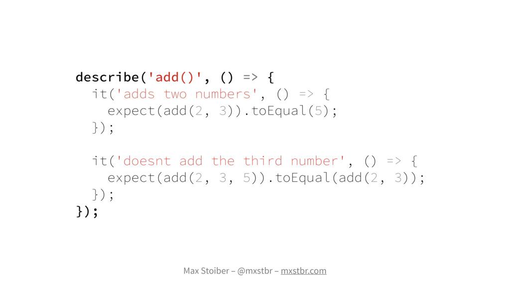 Max Stoiber – @mxstbr – mxstbr.com describe('ad...