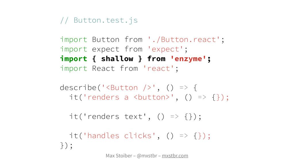 Max Stoiber – @mxstbr – mxstbr.com // Button.te...