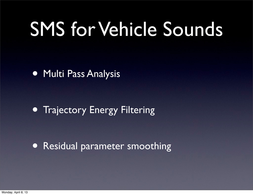 SMS for Vehicle Sounds • Multi Pass Analysis • ...