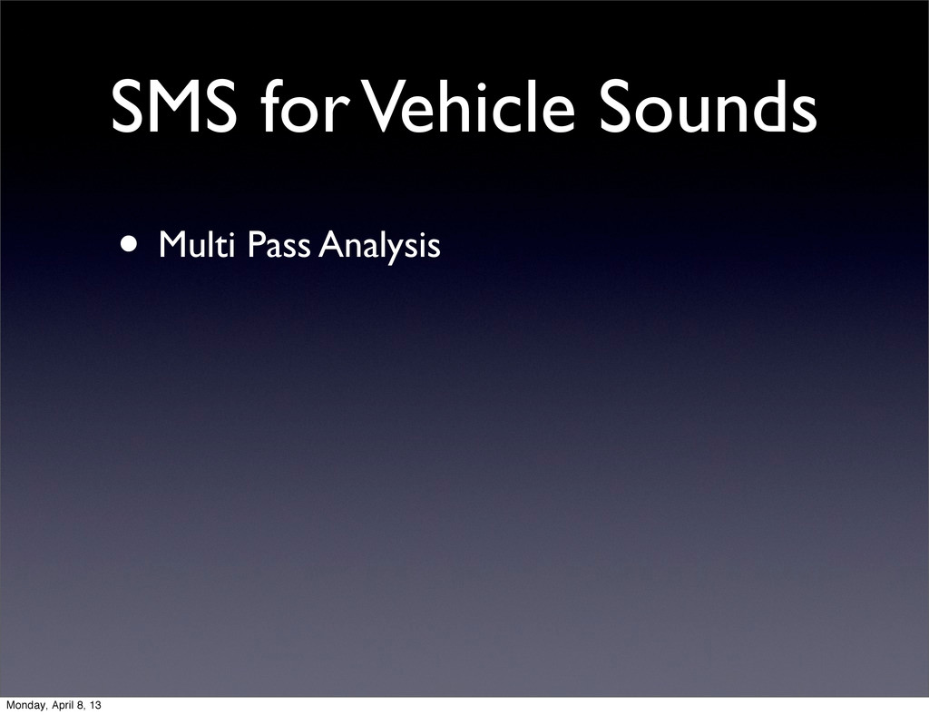 SMS for Vehicle Sounds • Multi Pass Analysis Mo...