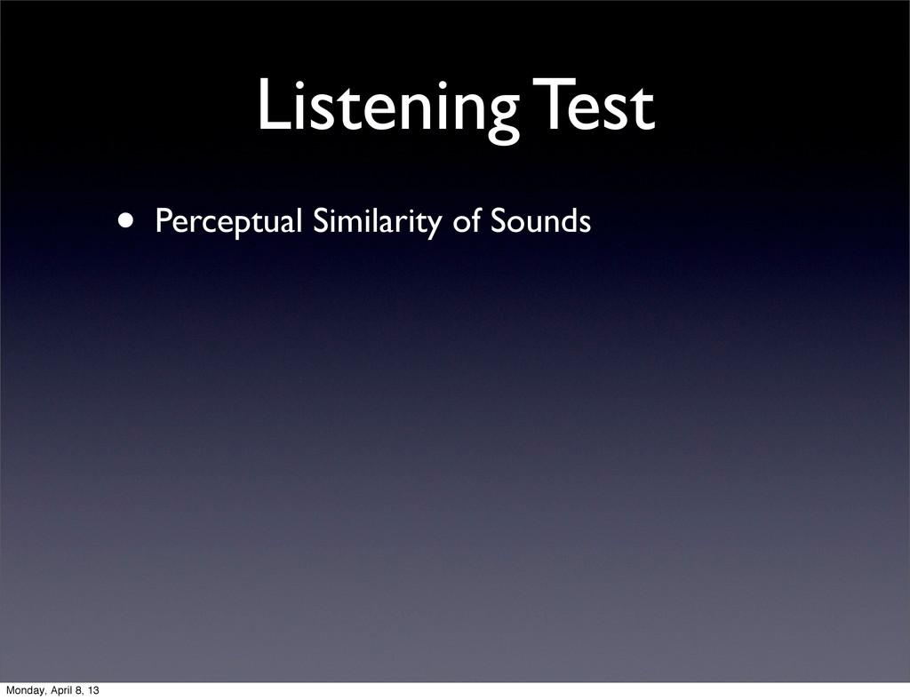 Listening Test • Perceptual Similarity of Sound...