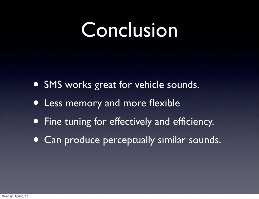 Conclusion • SMS works great for vehicle sounds...