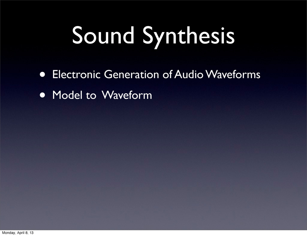 Sound Synthesis • Electronic Generation of Audi...