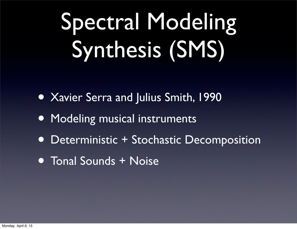 Spectral Modeling Synthesis (SMS) • Xavier Serr...