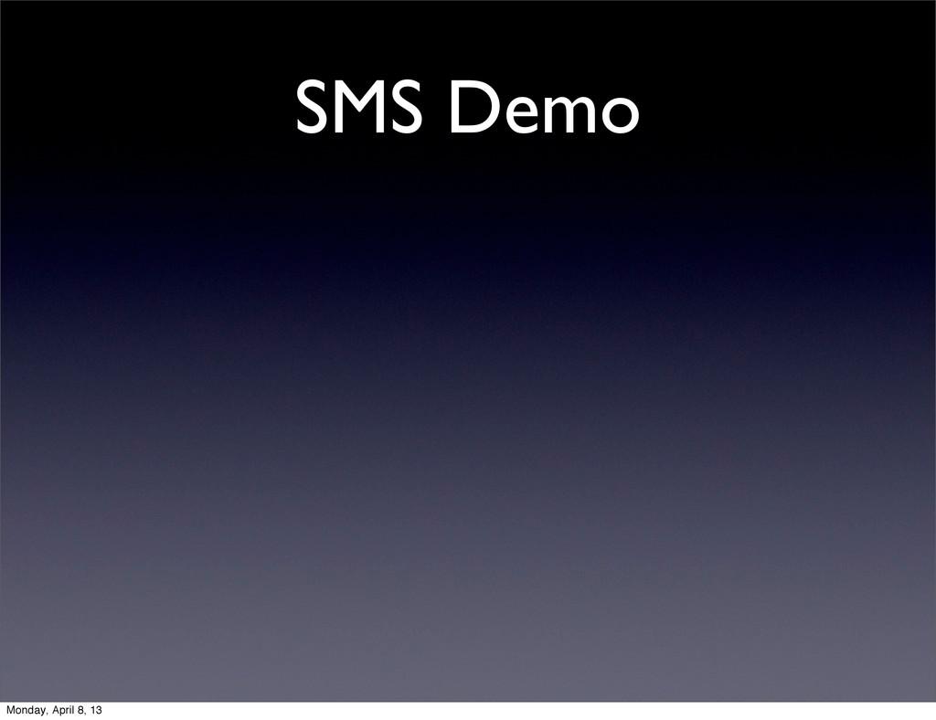 SMS Demo Monday, April 8, 13
