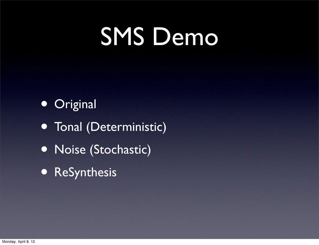 SMS Demo • Original • Tonal (Deterministic) • N...