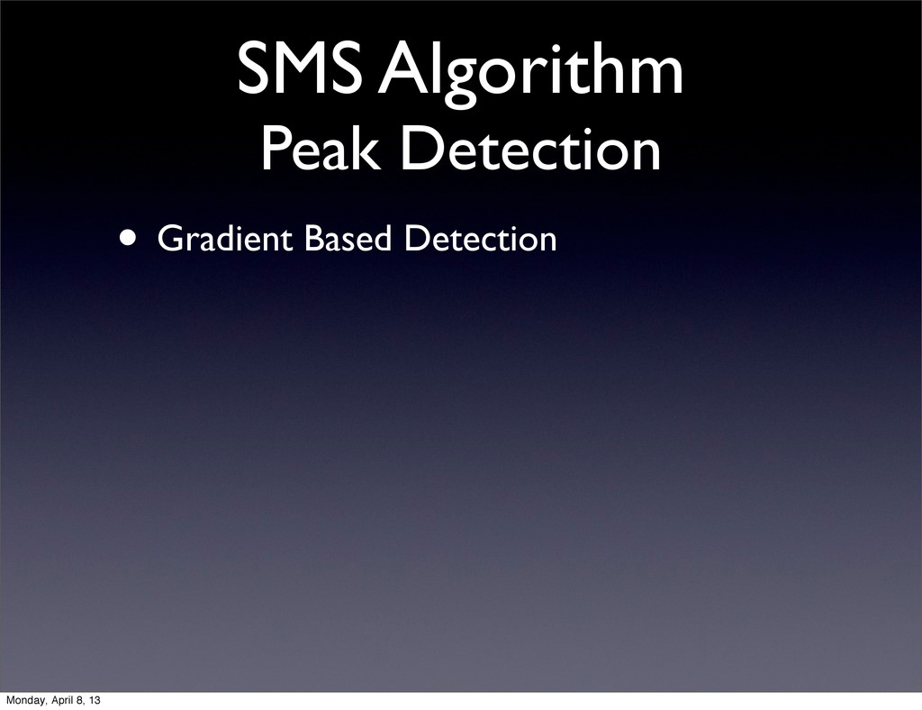 SMS Algorithm Peak Detection • Gradient Based D...