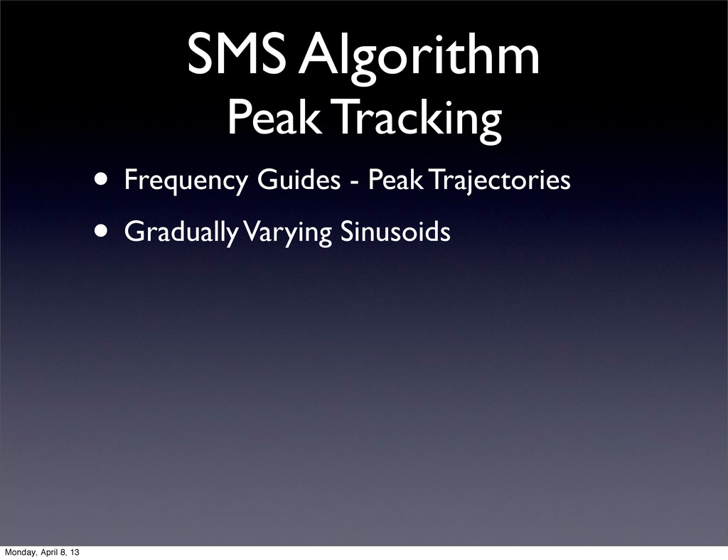SMS Algorithm Peak Tracking • Frequency Guides ...