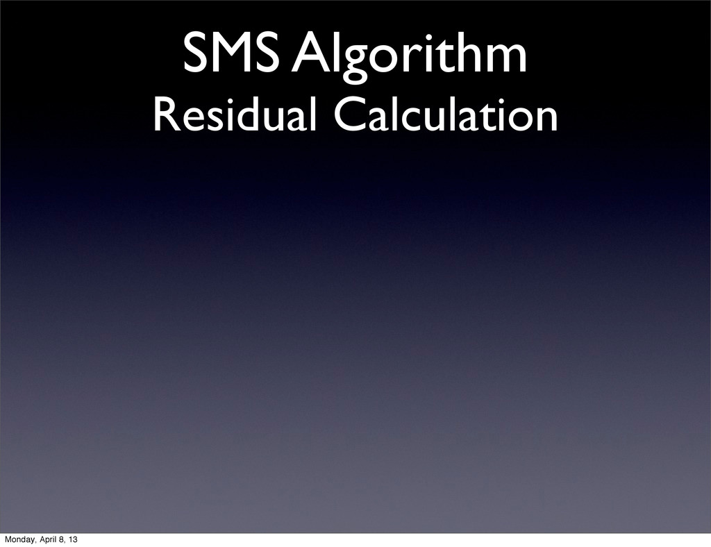 SMS Algorithm Residual Calculation Monday, Apri...