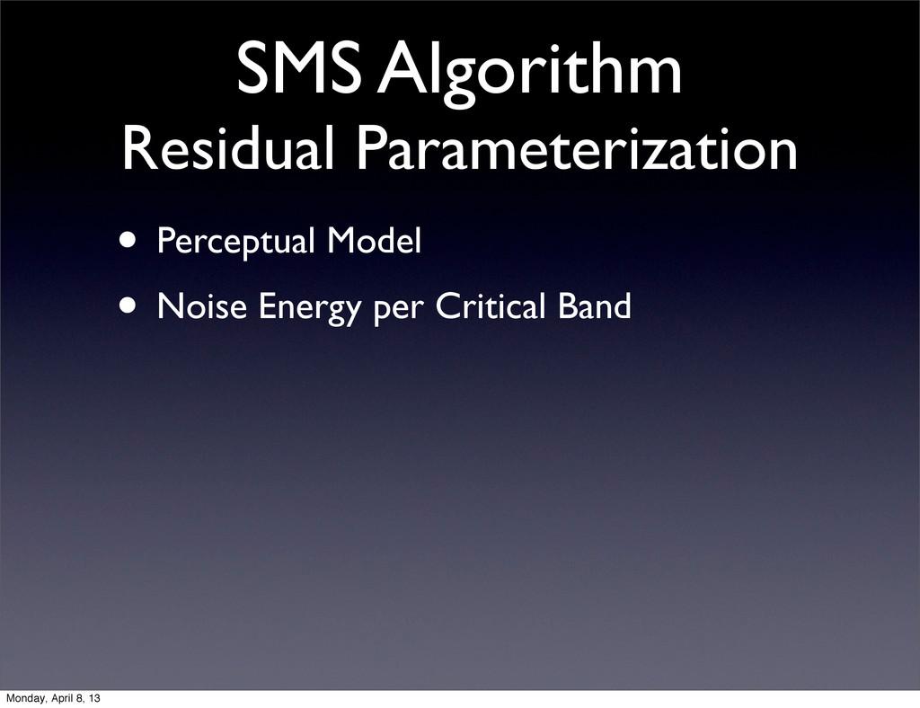 SMS Algorithm Residual Parameterization • Perce...