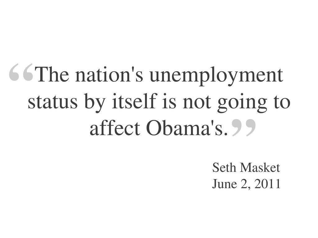 The nation's unemployment status by itself is n...