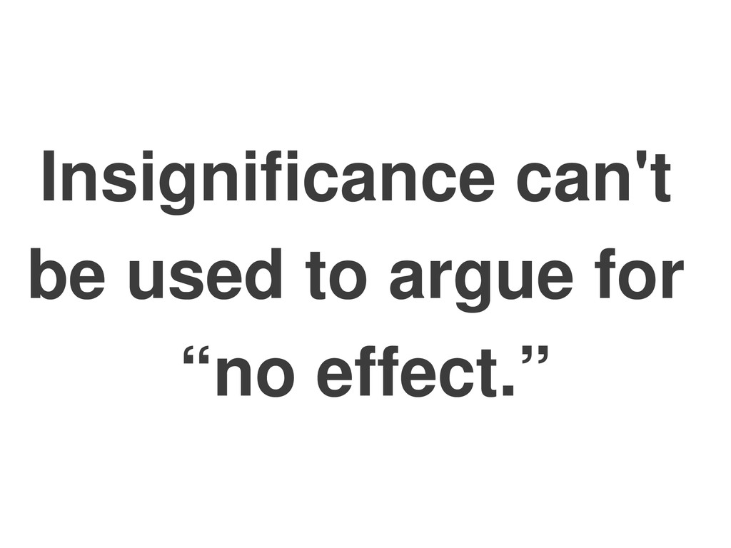 """Insignificance can't be used to argue for """"no e..."""