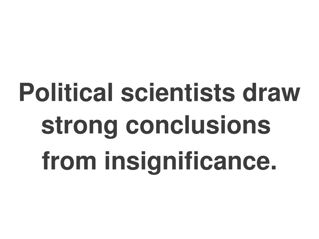Political scientists draw strong conclusions fr...