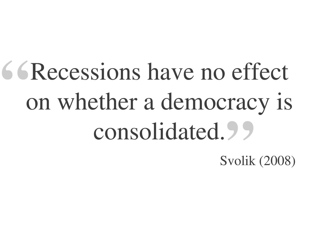 Recessions have no effect on whether a democrac...