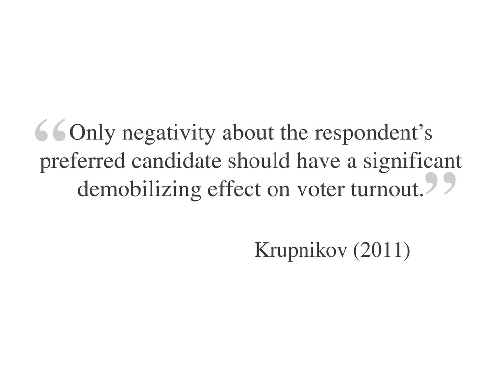 Only negativity about the respondent's preferre...