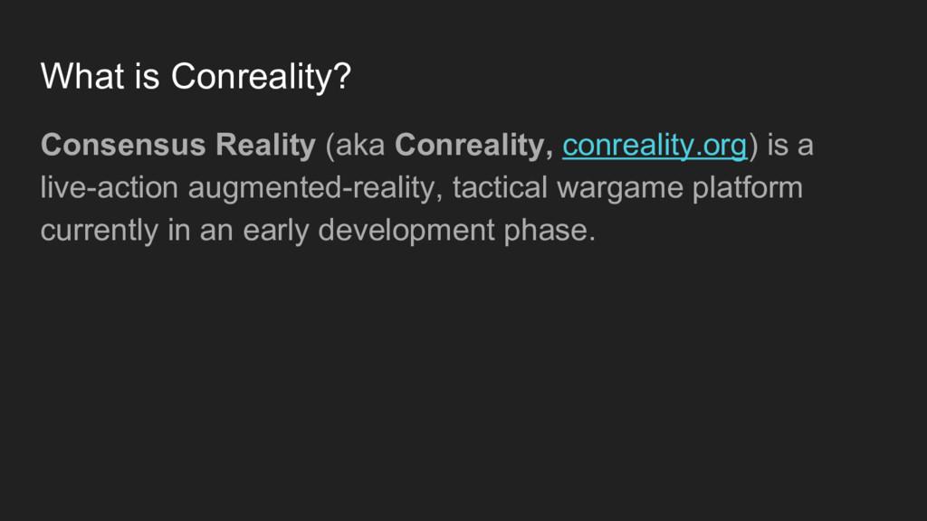 What is Conreality? Consensus Reality (aka Conr...