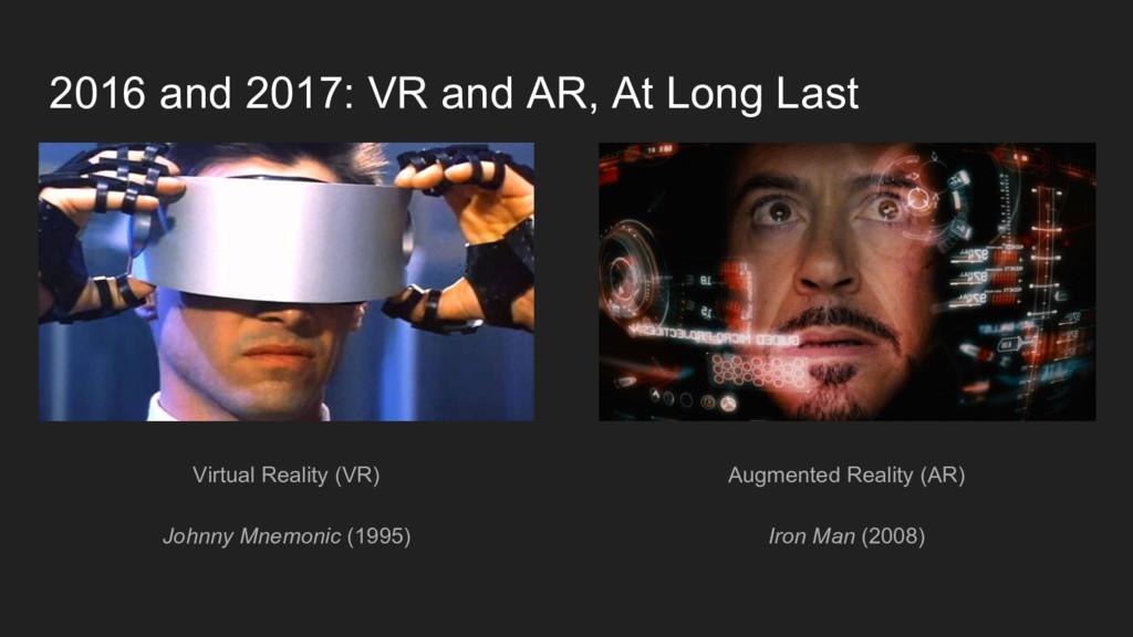 2016 and 2017: VR and AR, At Long Last Virtual ...
