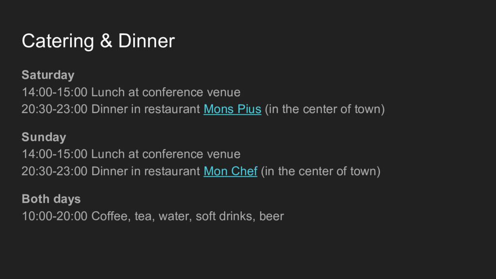 Catering & Dinner Saturday 14:00-15:00 Lunch at...