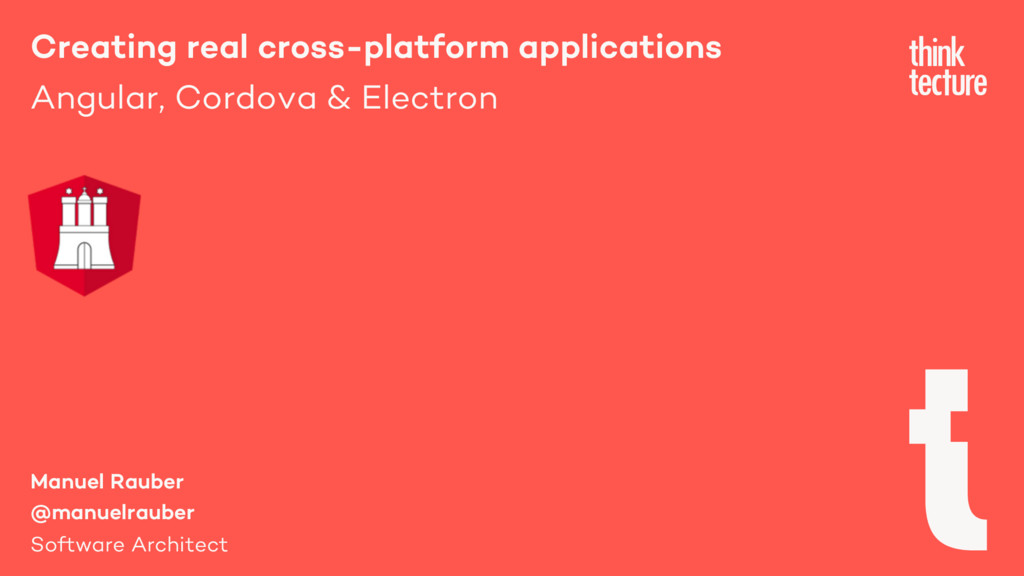 Creating real cross-platform applications Angul...