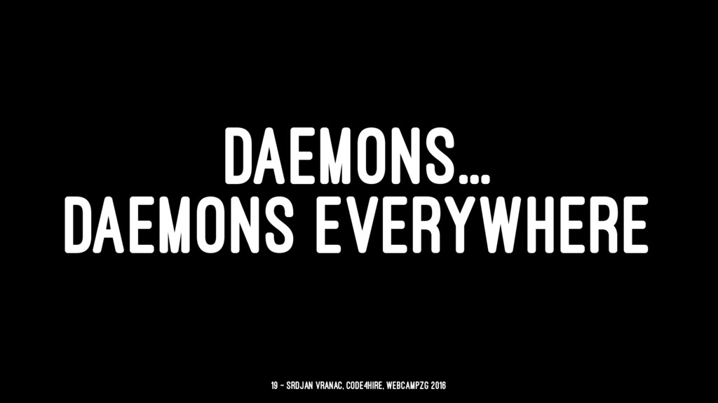 DAEMONS... DAEMONS EVERYWHERE 19 — Srdjan Vrana...