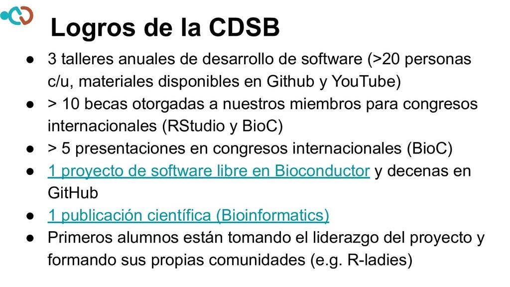 Logros de la CDSB ● 3 talleres anuales de desar...