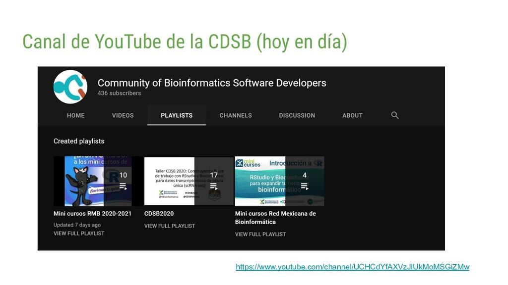 Canal de YouTube de la CDSB (hoy en día) https:...