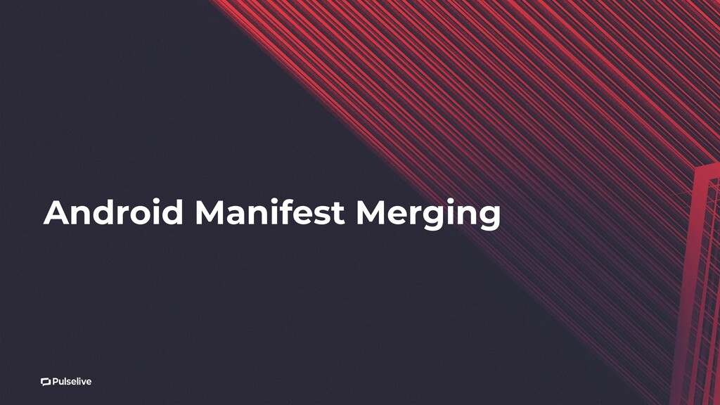Android Manifest Merging