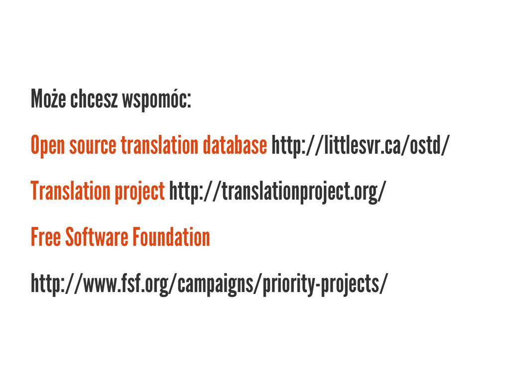 Może chcesz wspomóc: Open source translation da...