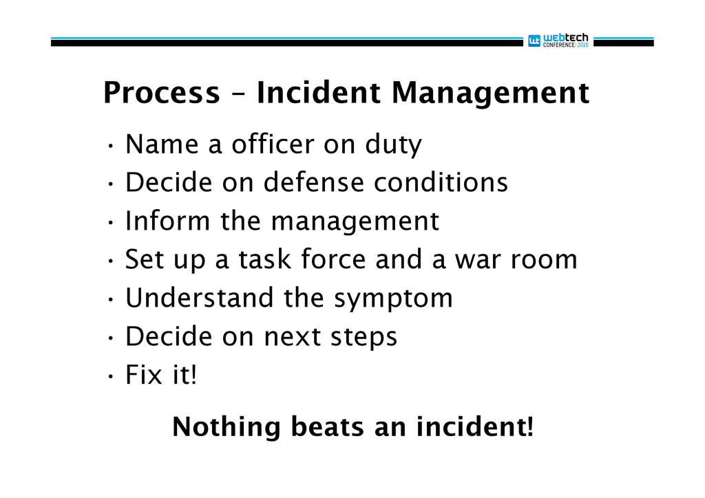 Process – Incident Management •Name a officer ...