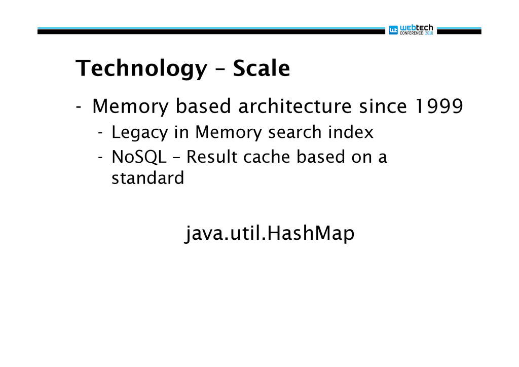 Technology – Scale - Memory based architecture...