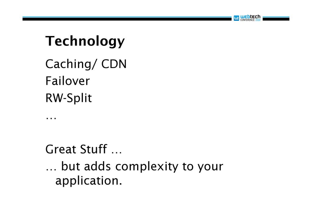 Technology Caching/ CDN Failover RW-Split … Gre...