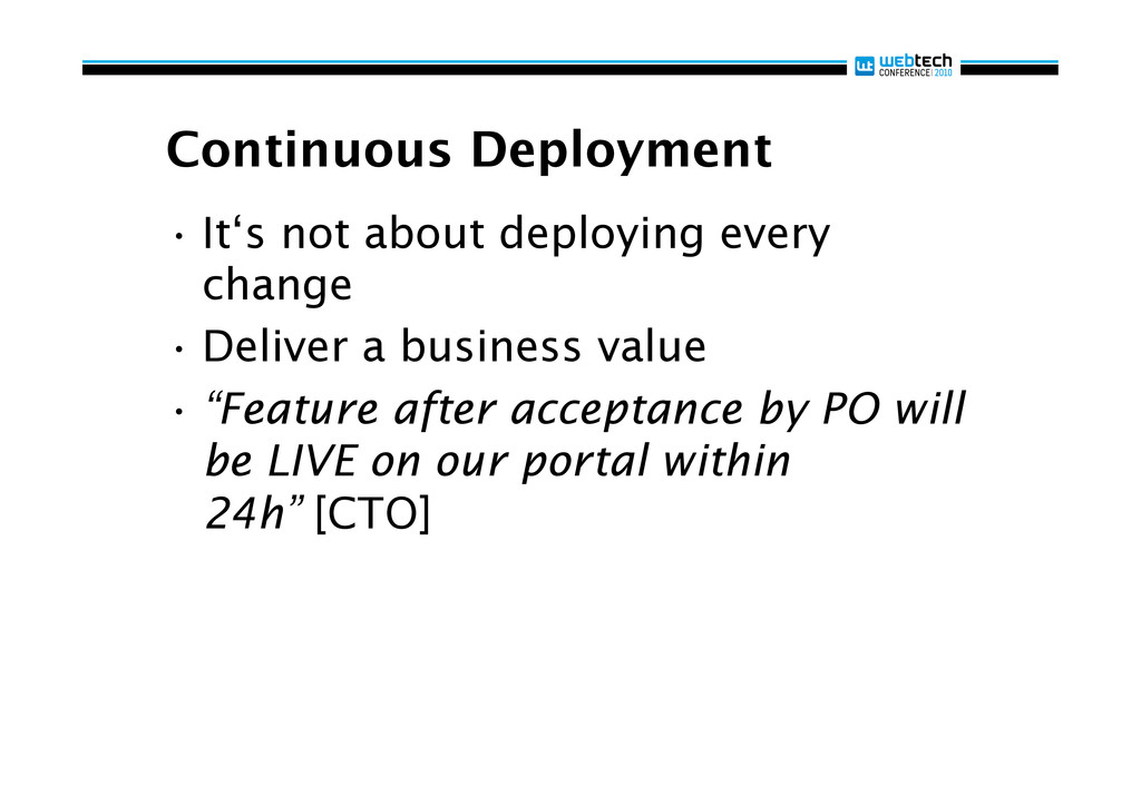Continuous Deployment •It's not about deployin...