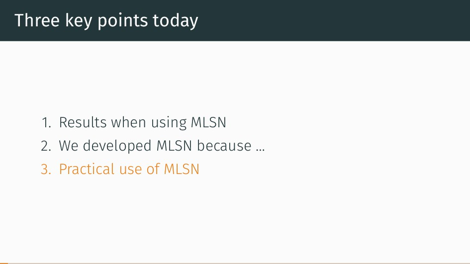 Three key points today 1. Results when using ML...