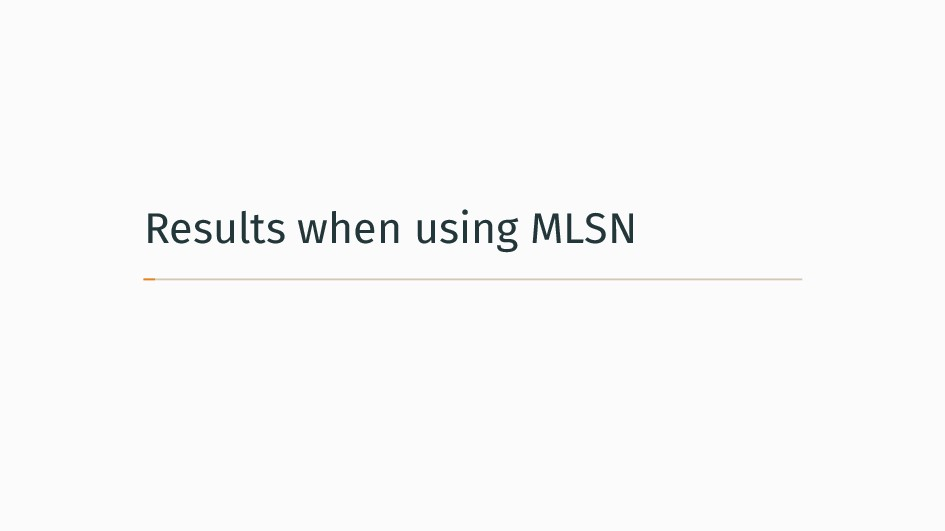 Results when using MLSN
