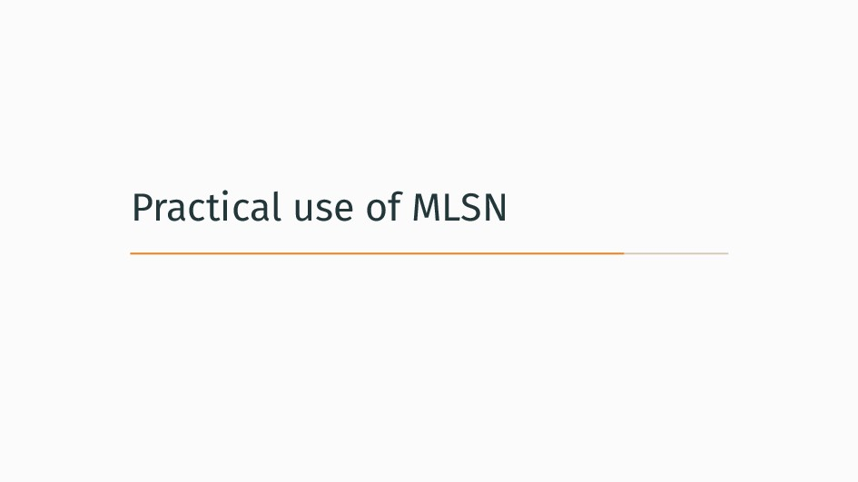 Practical use of MLSN