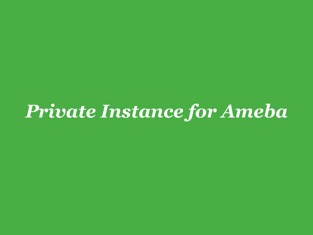 Private Instance for Ameba