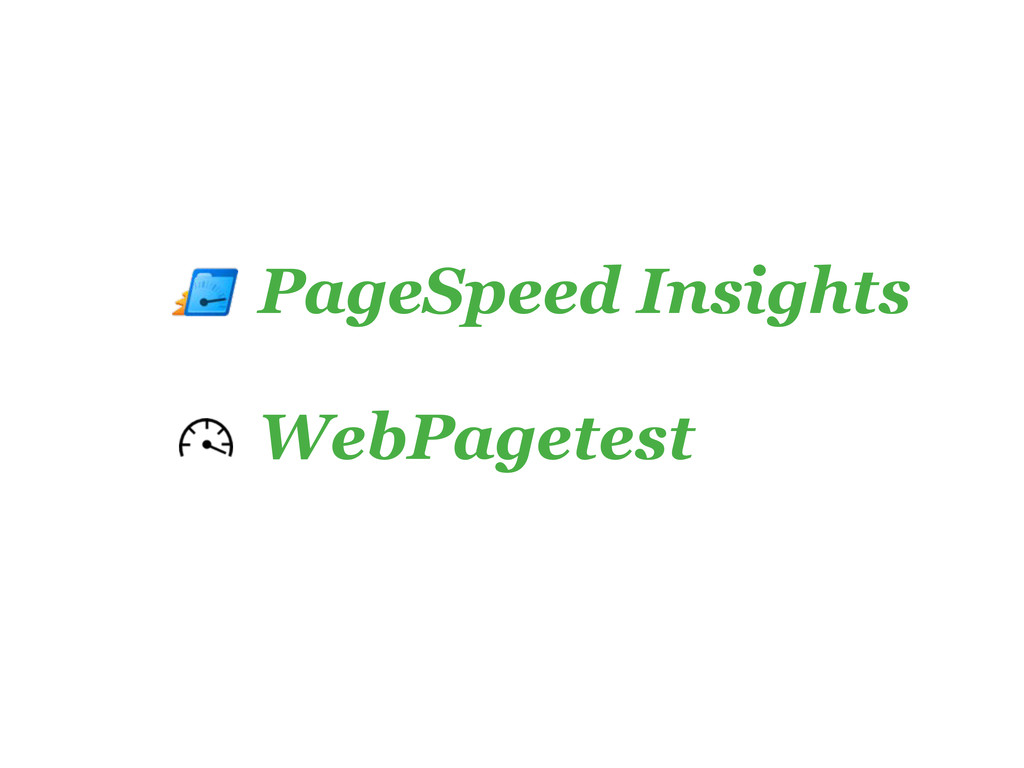 PageSpeed Insights WebPagetest