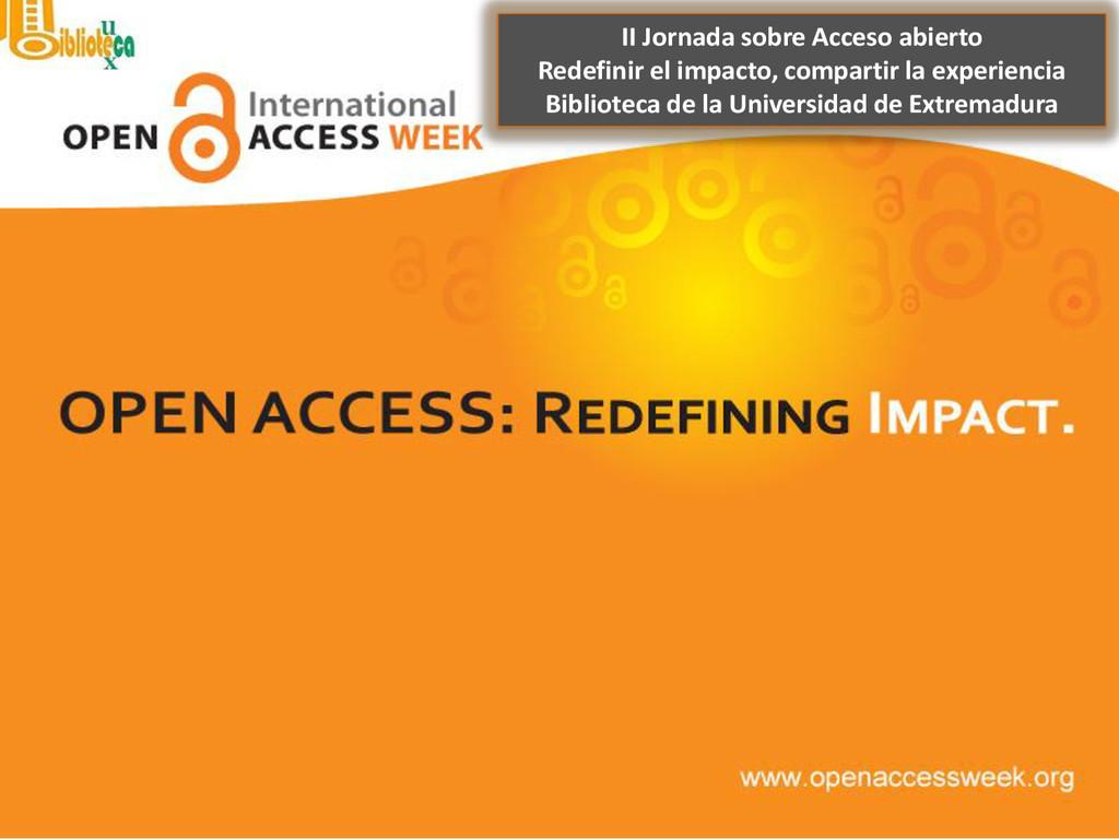 II Jornada sobre Acceso abierto Redefinir el im...
