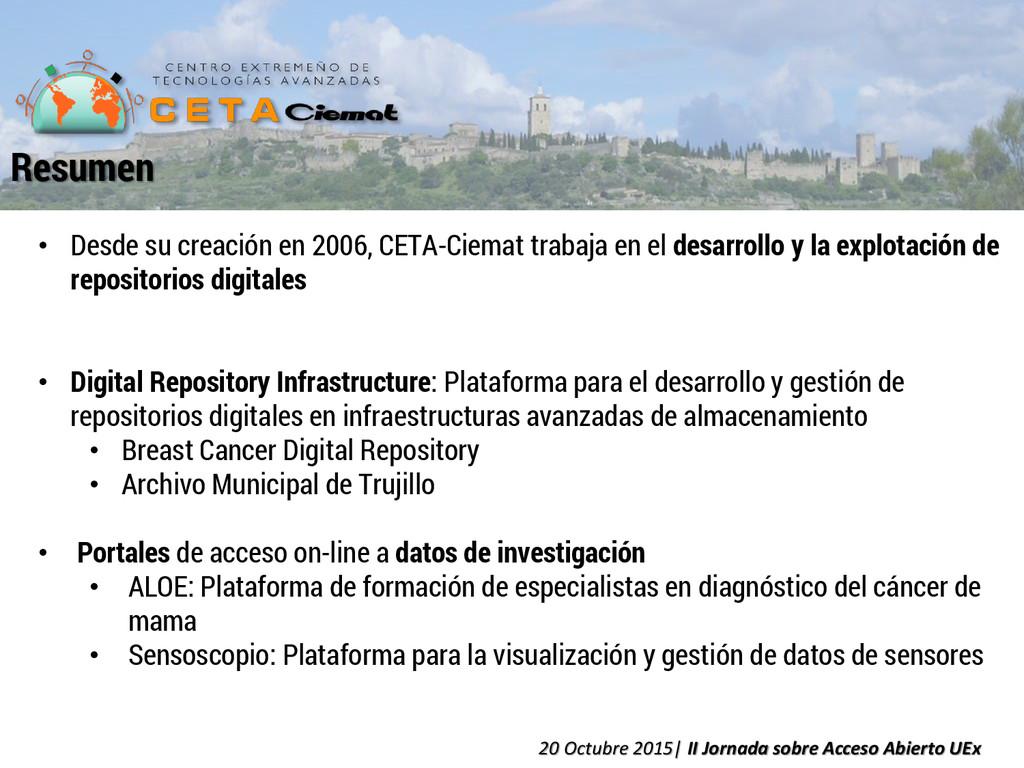 • Desde su creación en 2006, CETA-Ciemat trabaj...
