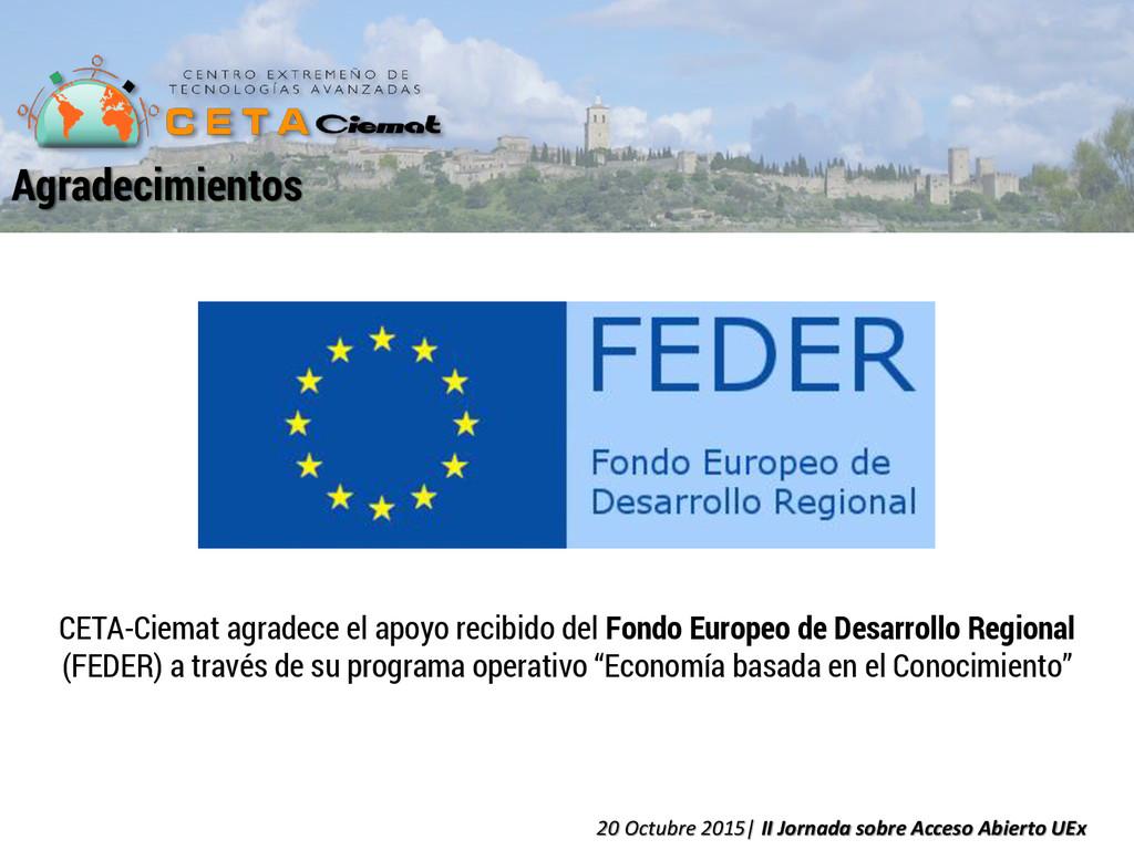 CETA-Ciemat agradece el apoyo recibido del Fond...